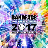 Bangface Weekender 2017 Promo Mix