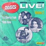 Clásico Live Vol. 3 by DJ Chorizo Funk and Rudy Rexx