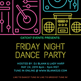 Catch 7 Events Presents Friday Night Dance Party EP 3 Mixed by BLANK