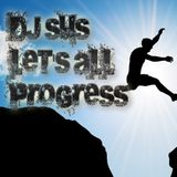Dj SuS - Let's All Progress Mix 19-08-2018