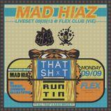 MAD HIAZ - DEEP TRAP LIVESET @ FLEX CLUB (VIE) // 09|09|13 / T H A T S H X T x RUNTIN.net