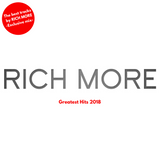 RICH MORE Greatest Hits 2018