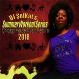 "Solkat's Summer Workout Series ""Chicago House Music Music Festival 2018"""