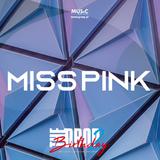 MISS PINK ● THE DROP BIRTHDAY2 - FEB´19