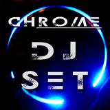 CHROME DJ SET 008 - Sygma