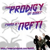 Nefti - The Prodigy On Boost Mix