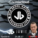 Jamie B's Live Old Skool Anthems On Facebook Live 24.08.17