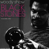 Woody Shaw - Black Stones Volume One