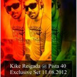 Kike Reigada @ Pista40 Radioshow Exclusive Set (11.08.2012)