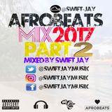 Afrobeats Mix 2017 Part 2