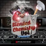 Blended Chemistry Vol. 1 (Hosted By DJ Chillwill F.T.E)