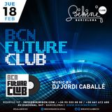 "Live Set by DJ Jordi Caballé: ""BCN Future Club"" Made in BIKINI Club Barcelona - February 18th 16"