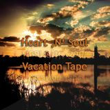 Heart 'N' Soul - Vacation Tape 2013