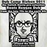 Dub Camp Rieben 2011: the switch Docta Pre-Selection