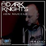 Dark Knights Radio #8 : Jon Nuccle