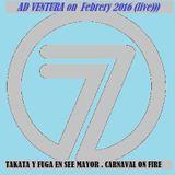 7 TOMO 2:FEBR'16.. TAKATA Y FUGA EN SEE MAYOR. LIVE MIX