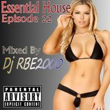 Essential House Ep 22 By Dj RBE2000