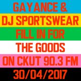 Gayance & DJ Sportswear fill in for The Goods on CKUT 90,3 FM, Sunday April 30 2017