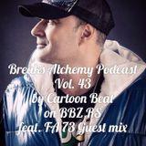 Breaks Alchemy  Podcast Vol. 43