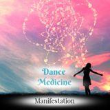Dance Medicine - Manifestation