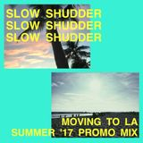 Moving to LA - Summer '17 Promo Mix