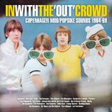 In with the Out Crowd - Copenhagen Mod Sounds 1964-69