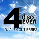 Disco 4 Ever DJ Alex Gutierrez