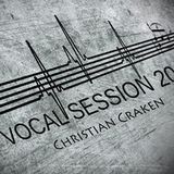 Christian Craken - VOCAL SESSION [2013] LIVE