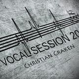 Christian Craken - VOCAL SESSION [2013] LIVE