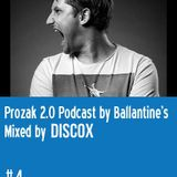 Prozak 2.0 Podcast by Ballantines Episode 4: Discox