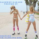 Badbwoy Garage - Volume IV - BeeFlex UK Bassline Mix