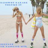 Badbwoy Garage - Volume IV - BeeFlex UK Bassline Mix