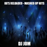 80's Reloaded - Mashed Up Hits