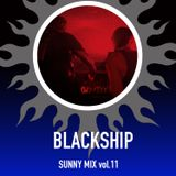 SUNNY MIX Vol.11 - BLACKSHIP /at Evolution radioshow(SPN)