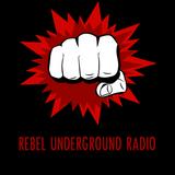 Rebel Underground Radio Episode 8