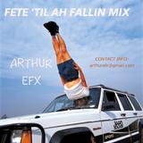 AEFX FETE 'TIL AH FALLIN' MIX 2015