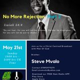 6 Christ Centred Broadcast with Man Of God Brother Steve Mvalo - No more rejection Part 2 on May 21,