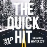 The Quick Hit (Winter 2018)