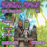 DJ FELLA PODCAST DANCEHALL VOL 5