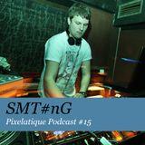 Pixelatique Podcast #15 - SMT#NG