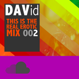 DAVid - This is The Real Erotic Mix 002