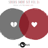 SERIUS SHORT SET VOL. 16 BREAK UPS TO MAKE UPS