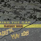 Mind The GAP Kaiser Mix May 2014