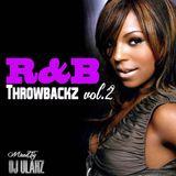 R&B THROWBACKZ VOL.2   Mixed By Dj Ulahz