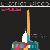 District Disco - EP 2 - mixed by Trippy Hippy