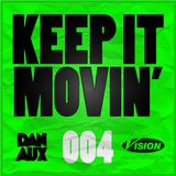 Dan Aux Presents: Keep It Movin' #004 ( + bonus mix)