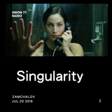 Singularity @ UNION 77 RADIO 20.07.2016 'Z' / Midsummer Special