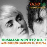 Tidsmaskinen #19 del 1 - Christer Knutsen
