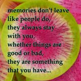 memories don't leave like people do