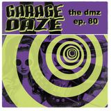 The DMZ EP. 80 - Garage Daze